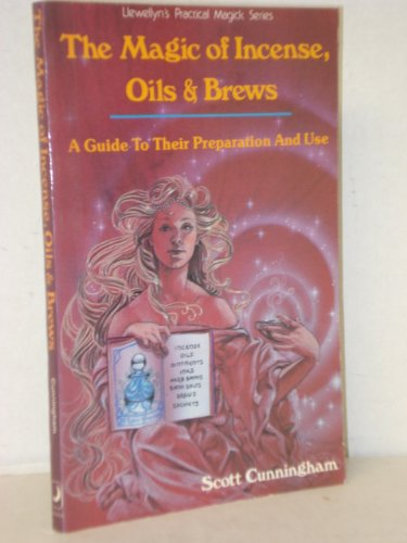 9780875421230: The Magic of Incense, Oils and Brews (Llewellyn's practical magick series)