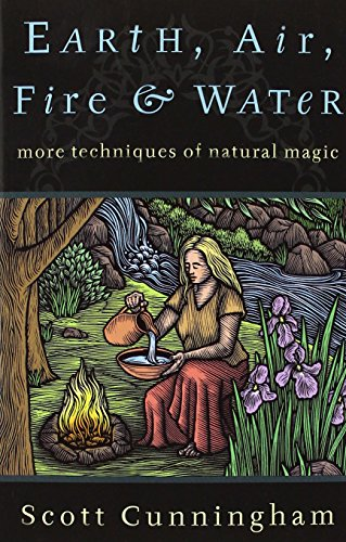 9780875421315: Earth, Air, Fire & Water: More Techniques of Natural Magic (Llewellyn's Practical Magick Series)