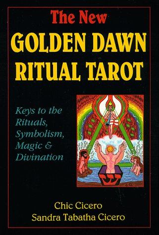 9780875421391: The New Golden Dawn Ritual Tarot: Keys to the Rituals, Symbolism, Magic and Divination (Llewellyn's New Age Tarot Series)