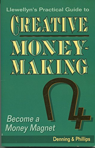 9780875421735: The Llewellyn Practical Guide to Creative Money-Making: Become a Money Magnet (Llewellyn Practical Guides to Personal Power)