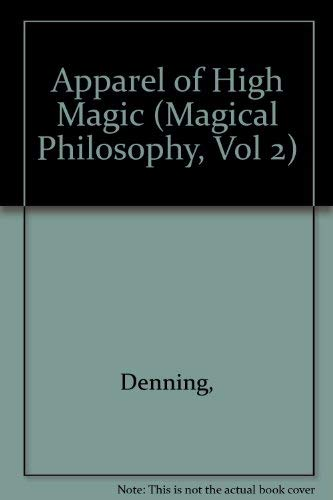 9780875421773: Apparel of High Magic (Magical Philosophy, Vol 2)