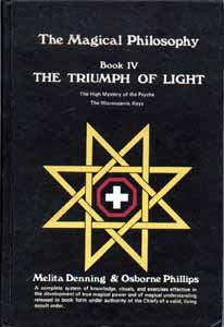 The Triumph of Light: The Magical Philosophy, Book IV.The High Mystery of the Psyche, The ...