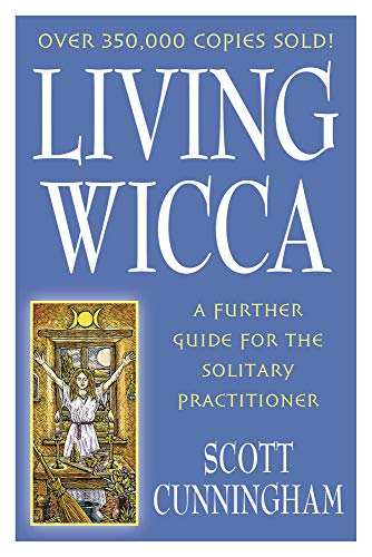9780875421841: Living Wicca: A Further Guide for the Solitary Practitioner (Llewellyn's Practical Magick Series)