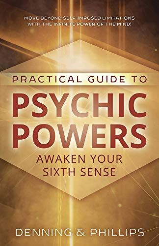 Practical Guide to Psychic Powers: Awaken Your: Phillips, Osborne; Denning,