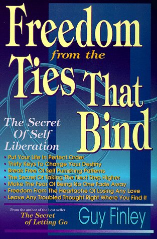 9780875422176: Freedom from the Ties That Bind: The Secret of Self Liberation