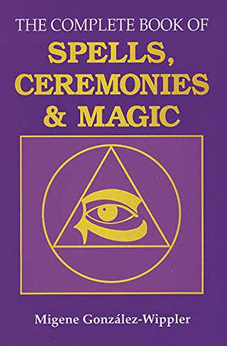 9780875422862: The Complete Book of Spells, Ceremonies & Magic