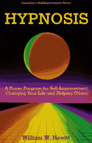 Hypnosis: A Power Program for Self-improvement, Changing Your Life and Helping Others
