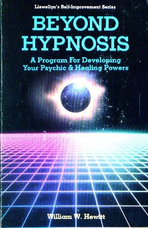BEYOND HYPNOSIS - A Program for Developing Your Psychic & Healing Powers