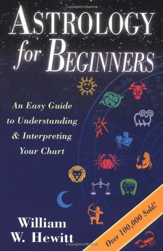 9780875423074: Astrology for Beginners: An Easy Guide to Understanding & Interpreting Your Chart