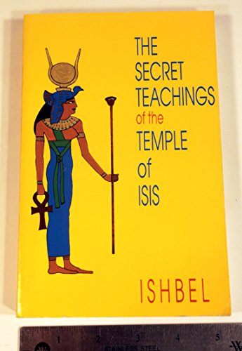 9780875423197: The Secret Teachings of the Temple of Isis: A Self-Preparation for the New Age (Llewellyn's High Magick Series)