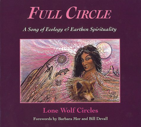 Full Circle : A Song of Ecology: Lone Wolf Circles