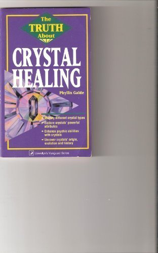 9780875423609: The Truth About Crystal Healing (Llewellyn Educational Series)