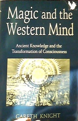 9780875423746: Magic and the Western Mind: Ancient Knowledge and the Transformation of Consciousness (Llewellyn's Western Magick Historical Series)