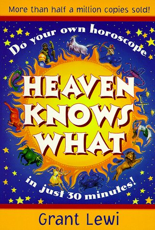 Heaven Knows What (Llewellyn's Popular Astrology Series) (9780875424446) by Lewi, Grant