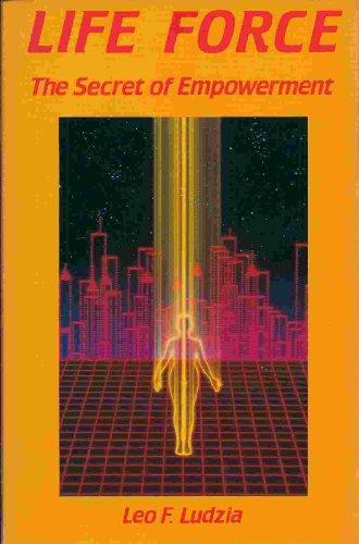 Life Force (Llewellyn's Psi-tech series): Ludzia, Leo F.