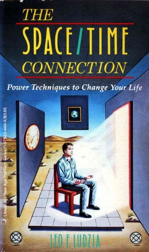 The Space-Time Connection : Power Techniques to: Leo F. Ludzia