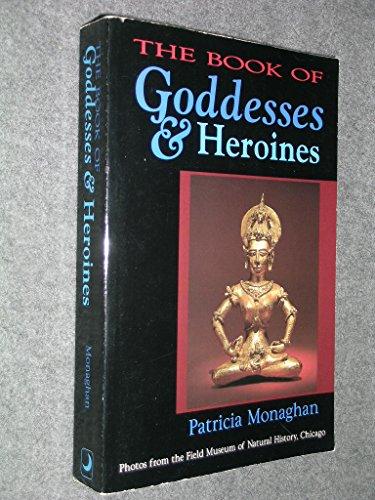 9780875425733: The Book of Goddesses & Heroines