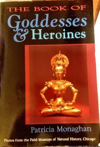 9780875425740: The Book of Goddesses and Heroines