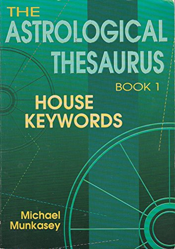 9780875425795: 1: Astrological Thesaurus, Book One: House Keywords (The Llewellyn Modern Astrology Library)