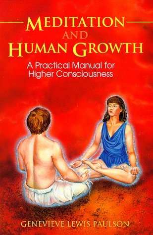 9780875425993: Meditation and Human Growth: A Practical Manual for Higher Consciousness (Llewellyn's New Age Series)