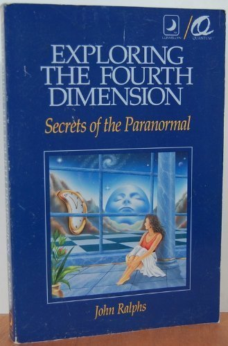9780875426556: Exploring the Fourth Dimension: Secrets of the Paranormal