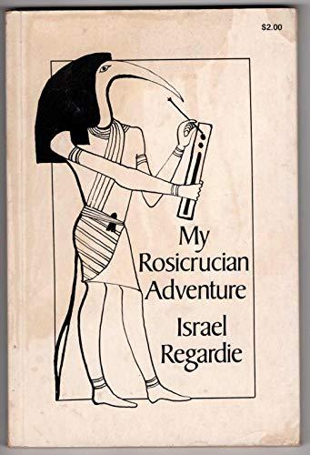 My Rosicrucian Adventure: Regardie, Israel