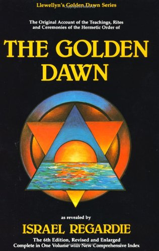 9780875426631: Golden Dawn: A Complete Course in Practical Ceremonial Magic: Four Volumes in One: An Account of the Teachings, Rites and Ceremonies of the Order of the Golden Dawn (Llewellyn's Golden Dawn series)