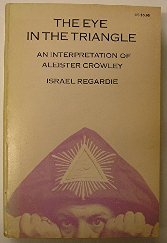 9780875426891: Eye in the Triangle: An Interpretation of Aleister Crowley
