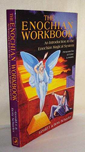 The Enochian Workbook: An Introduction to the Enochian Magical System Presented in 43 Easy Lessons:...