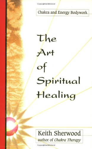 The Art of Spiritual Healing: Chakra and Energy Workbook