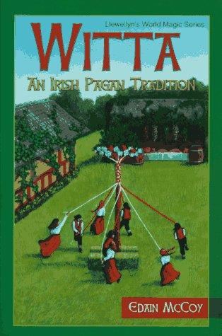9780875427324: Witta: An Irish Pagan Tradition (Llewellyn's World Religion & Magick)