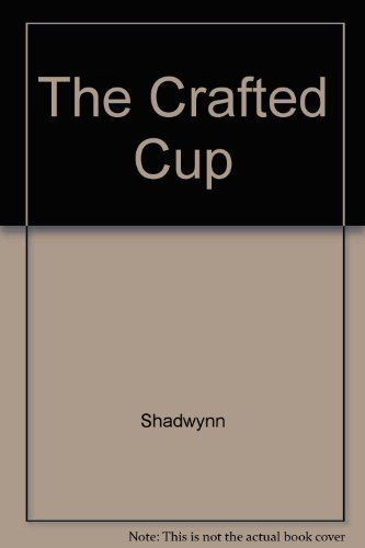 The Crafted Cup Ritual Mysteries of the Goddess & the Grail