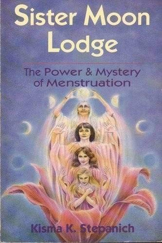 9780875427676: Sister Moon Lodge: The Power & Mystery of Menstruation