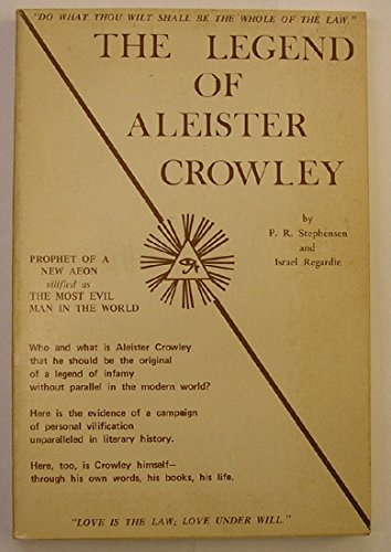 The Legend of Aleister Crowley: Being a Study of the Documentary Evidence Relating to a Campaign of...