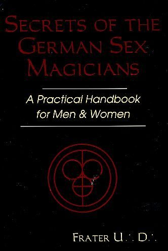 9780875427737: Secrets of the German Sex Magicians: A Practical Handbook for Men and Women (Llewellyn's Tantra & Sexual Arts Series)
