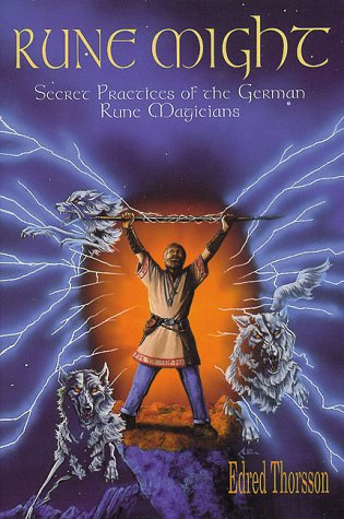 Rune Might: Secret Pratices of the German Rune Magicians (Llewellyn's Teutonic Magick Series):...