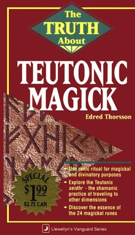 The Truth About Teutonic Magick (Truth About Series): Edred Thorsson