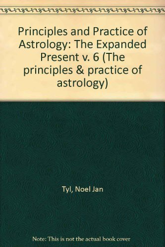 9780875428055: Expanded Present: Radix Methods and Secondary Progressions. The Principles and Practice of Astrology Volume VI