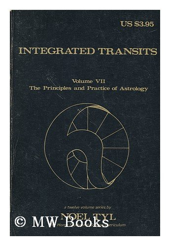 9780875428062: Integrated Transits (The Principles and Practice of Astrology, Vol. 7)
