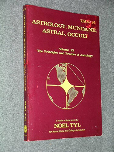 Astrology: Mundane, Astral, Occult (Principles & Practices of Astrology Vol 11) (087542810X) by Noel Tyl
