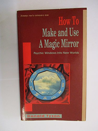 9780875428314: How to Make and Use a Magic Mirror - Psychic Windows into New Worlds (How to Series)