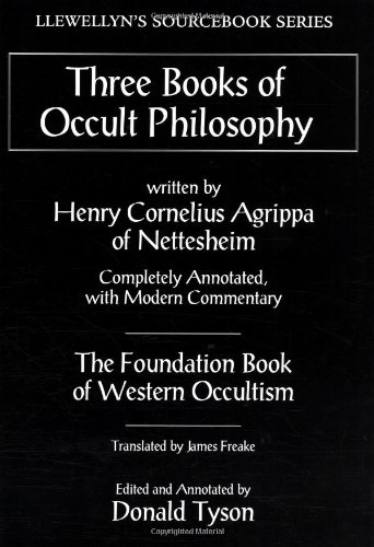 Three Books of Occult Philosophy (Llewellyn's Sourcebook) (0875428320) by Donald Tyson; Henry Cornelius Agrippa; James Freake