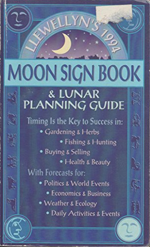 9780875429106: Llewellyn's Moon Sign Book and Lunar Planting Guide 1994 (Llewellyn's Moon Sign Book & Gardening Almanac)