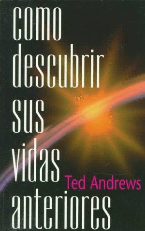 Cómo descubrir sus vidas anteriores (0875429165) by Ted Andrews