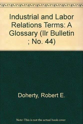 9780875460758: Industrial and Labor Relations Terms: A Glossary (Ilr Bulletin ; No. 44)