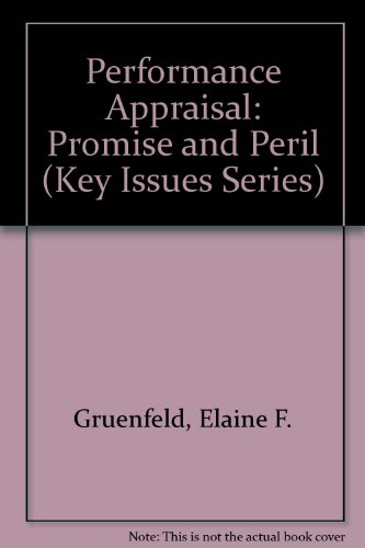 Performance Appraisal: Promise and Peril (Key Issues Series): Elaine F. Gruenfeld