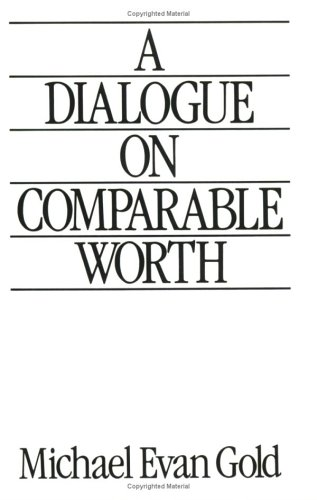 9780875460994: A Dialogue on Comparable Worth (ILR Press Books)