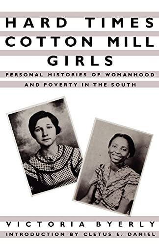 9780875461298: Hard Times Cotton Mill Girls: Personal Histories of Womanhood and Poverty in the South