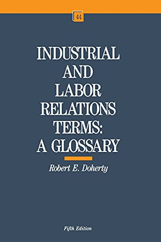 9780875461526: Industrial and Labor Relations Terms: A Glossary (ILR Bulletin)