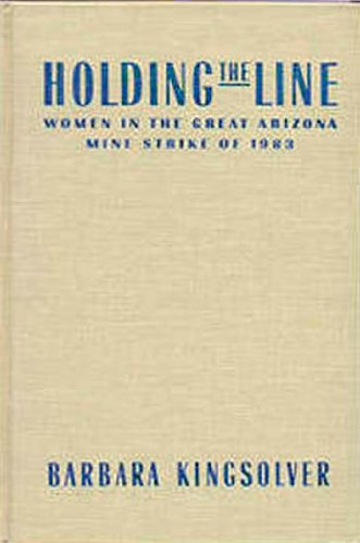 9780875461557: Holding the Line: Women in the Great Arizona Mine Strike of 1983